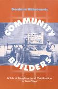 Community Builders A Tale of Neighborhood Mobilization in Two Cities
