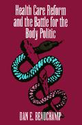 Health Care Reform and the Battle for the Body Politic
