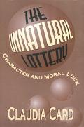 Unnatural Lottery Character and Moral Luck