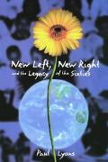 New Left, New Right and the Legacy of the Sixties