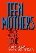 Teen Mothers and the Revolving Welfare Door