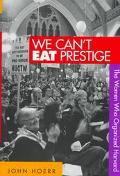 We Can't Eat Prestige The Women Who Organized Harvard
