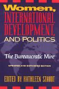 Women, International Development and Politics The Bureaucratic Mire