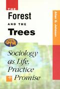 Forest and the Trees Sociology As Life, Practice, and Promise
