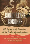 Borderless Borders U.S. Latinos, Latin Americans, and the Paradox of Interdependence