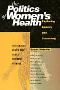 Politics of Women's Health Exploring Agency and Autonomy