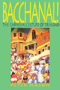 Bacchanal The Carnival Culture of Trinidad