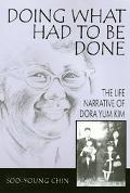 Doing What Had to Be Done The Life Narrative of Dora Yum Kim