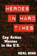 Heroes in Hard Times Cop Action Movies in the U.S
