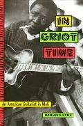 In Griot Time An American Guitarist in Mali