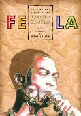 Fela The Life & Times of an African Musical Icon