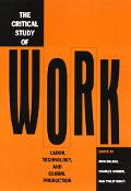 Critical Study of Work Labor, Technology, and Global Production