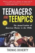 Teenagers and Teenpics The Juvenilization of American Movies in the 1950s