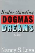 Understanding Dogmas and Dreams A Text