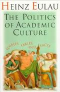 Politics of Academic Culture Foibles, Fables, and Facts