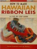 How to Make Hawaiian Ribbon Lei: A Step-by-Step Guide
