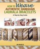 How to Weave Authentic Hawaiian Lauhala Bracelets: A Step by Step Guide (Traditional Hawaiia...