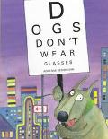 Dogs Don't Wear Glasses - Adrienne Geoghegan - Hardcover - 1st American ed