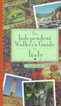 Independent Walker's Guide to Italy 35 Breathtaking Walks in Italy's Captivating Landscape