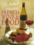 Richard Olney's French Wine & Food A Wine Lover's Cookbook
