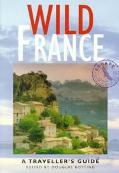 Wild France A Traveller's Guide