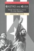 Castro and Cuba From the Revolution to the Present