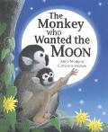 Monkey Who Wanted the Moon