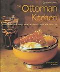 Ottoman Kitchen Modern Recipes from Turkey, Greece, the Balkans, Lebanon, Syria and Beyond