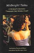 Midnight Tales A Woman's Journey Through the Middle East