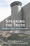 Speaking The Truth Zionism, Israel, And Occupation