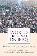 World Tribunal on Iraq Making the Case Against War