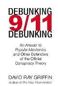 Debunking 9/11 Debunking An Answer to Popular Mechanics and Other Defenders of the Official ...
