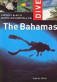 Bahamas: Complete Guide to Diving and Snorkeling