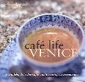 Cafe Life Venice: A Guidebook to the Cafes and Bacari of Le Serenissima