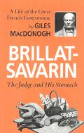 Brillat-Savarin The Judge and His Stomach
