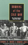 Dawning of the Cold War The United States' Quest for Order
