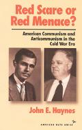 Red Scare or Red Menace? American Communism and Anticommunism in the Cold War Era