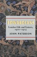 Edwardians: London Life and Letters, 1901-1914 - John Paterson - Hardcover