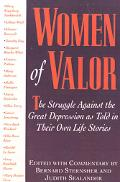 Women of Valor The Struggle Against the Great Depression As Told in Their Own Life Stories