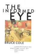 Informed Eye Understanding Masterpieces of Western Art