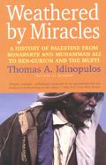 Weathered by Miracles A History of Palestine from Bonaparte and Muhammad Ali to Ben-Gurion a...