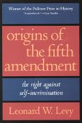 Origins of the Fifth Amendment The Right Against Self-Incrimination