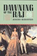 Dawning of the Raj The Life and Trials of Warren Hastings