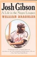 Josh Gibson A Life in the Negro Leagues