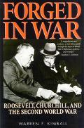 Forged in War Roosevelt, Churchill, and the Second World War