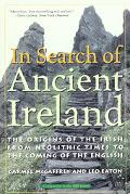 In Search of Ancient Ireland The Origins of the Irish, from Neolithic Times to the Coming of...