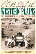 Children of the Western Plains The Nineteenth-Century Experience