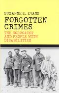 Forgotten Crimes The Holocaust and People With Disabilities