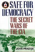 Safe for Democracy The Secret Wars of the CIA