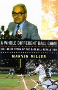 Whole Different Ball Game The Inside Story Of The Baseball Revolution